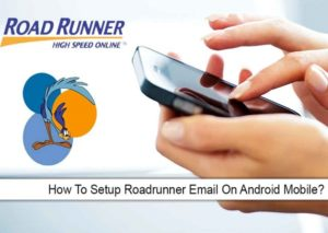 How To Setup Roadrunner Email On Android Mobile Phones